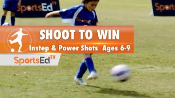 SHOOT TO WIN - In-Step & Power Shots • Ages 6-9