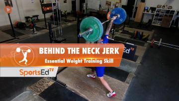 Behind The Neck Jerk - Weight Training Essentials