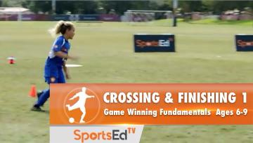 CROSSING & FINISHING 1 - Winning Fundamentals • Ages 6-9