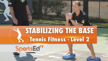 Tennis Fitness Level 3 / Stabilizing The Base