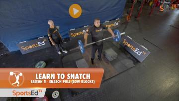 Learn To Snatch - Lesson 5 - Snatch Pull (Low Blocks)