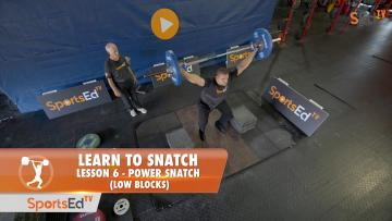 Learn To Snatch - Lesson 6 - Power Snatch (Low Blocks)