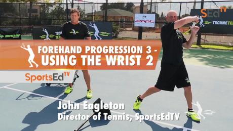 Forehand Progression 3 - Using The Wrist Part 2