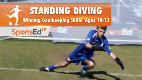 STANDING DIVING - Winning Goalkeeping Skills 2 • Ages 10-13