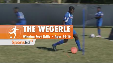 THE WEGERLE - Winning Foot Skills • Ages 14-16