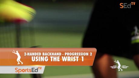 2-Handed Backhand Progression 2 - Using The Wrist Part 1