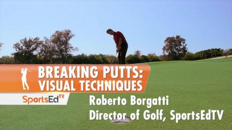 Putting: Breaking Putts Visual Techniques