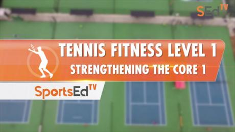 Tennis Fitness Level 1 - Strengthening The Core