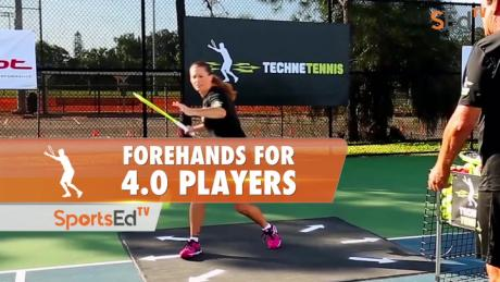 Forehands For 4.0 Players