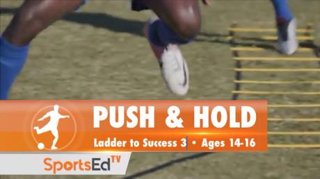 PUSH & HOLD - Ladder To Success 3 • Ages 14-16