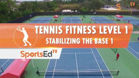 Tennis Fitness Level 1 - Stabilizing The Base 1