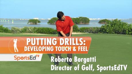 Putting Drills: Developing Touch & Feel