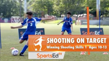 SHOOTING ON TARGET - Winning Shooting Skills 1 • Ages 10-13