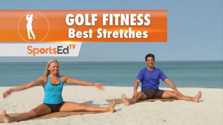 Golf Fitness: Best Stretches