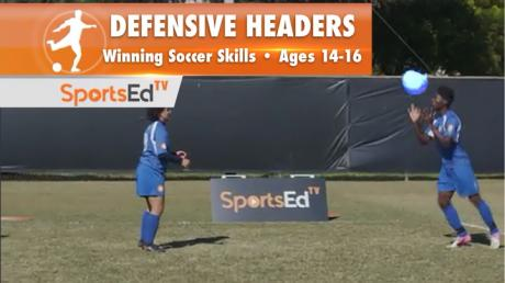 DEFENSIVE HEADERS - Winning Soccer Skills • Ages 14-16