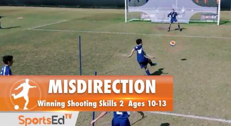 MISDIRECTION - Winning Shooting Skills 2 • Ages 10-13