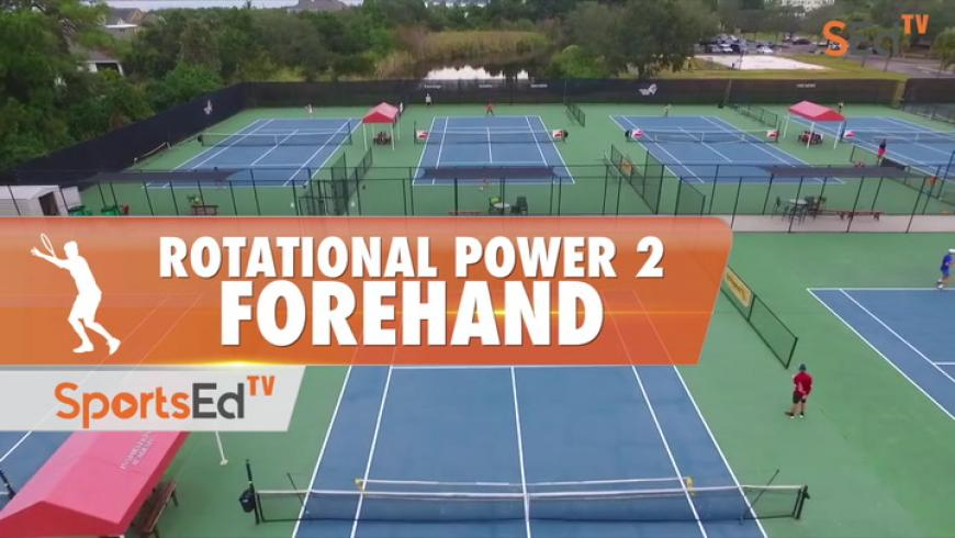 Rotational Power 2 / Forehand