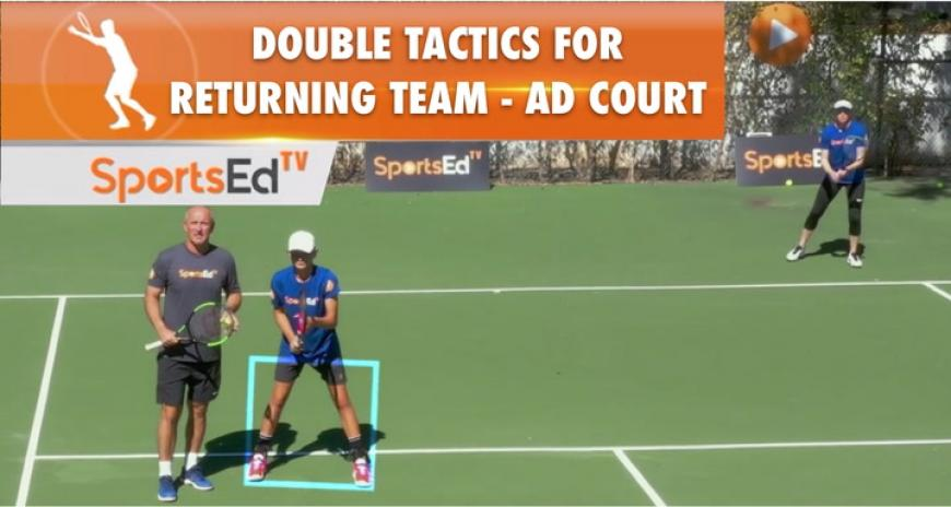 DOUBLE TACTICS FOR RETURNER TEAM - AD COURT