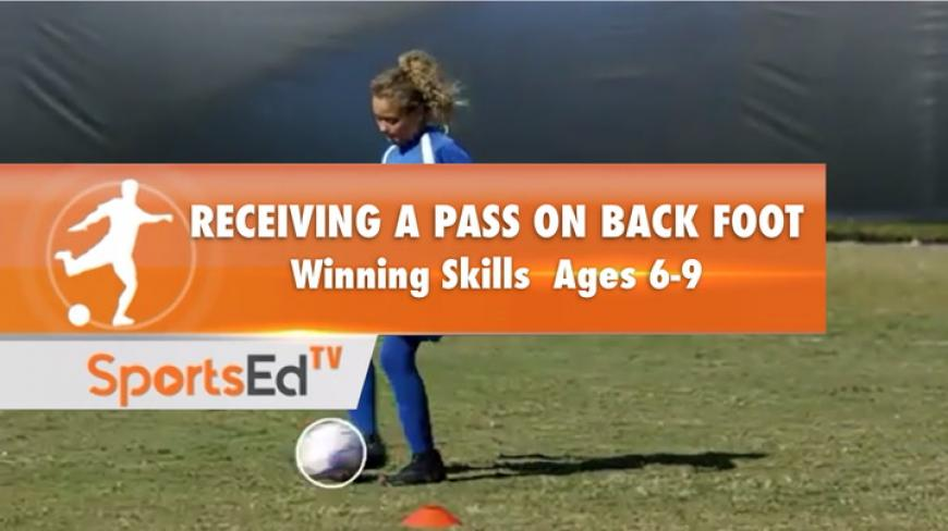RECEIVING WITH THE BACK FOOT: Winning Skills for Ages 6-9