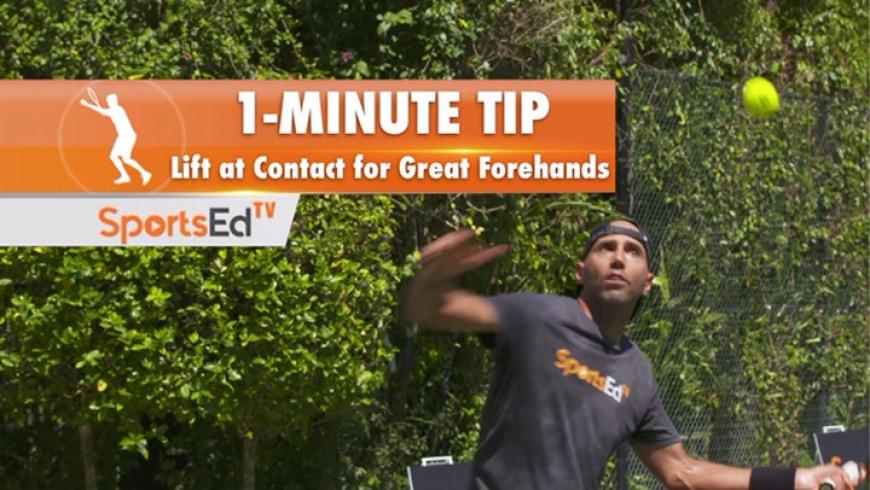 One Minute Tip - Lift at Contact for Great Forehands