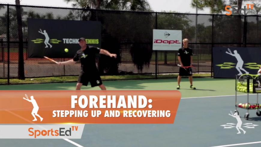 Forehand: Stepping Up And Recovering