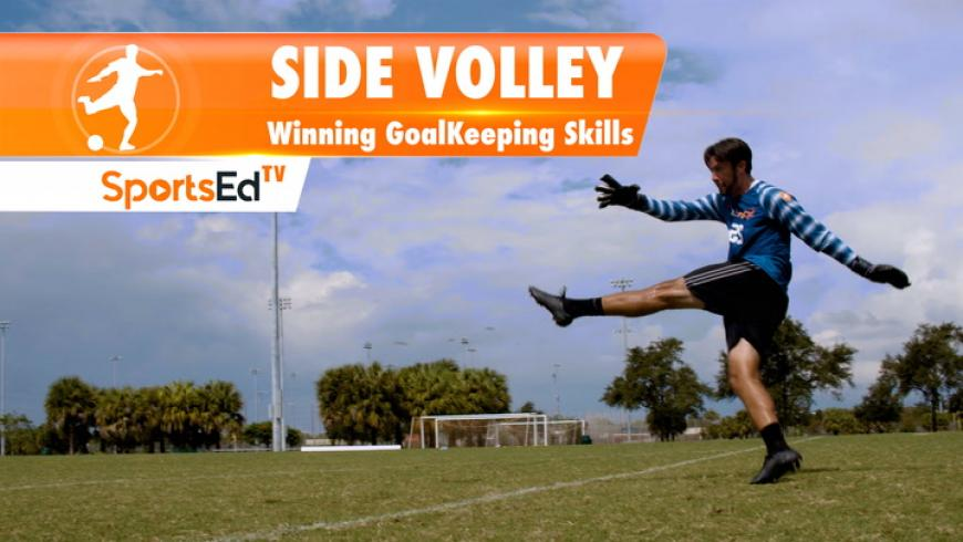 SIDE VOLLEY - Winning Goalkeeping Skills • Ages 14+