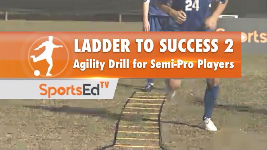 LADDER TO SUCCESS 2 - Agility Drills For Semi-Pro Players