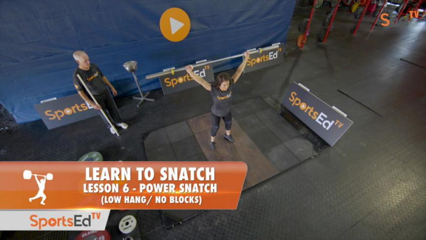 Learn To Snatch - Lesson 6 - Power Snatch,  Low Hang (No Blocks)