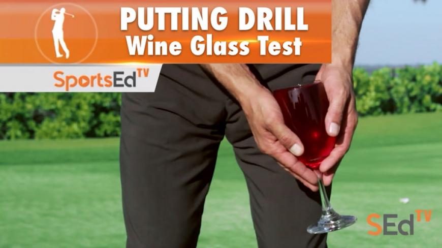 Putting Drills: Wine Glass Test