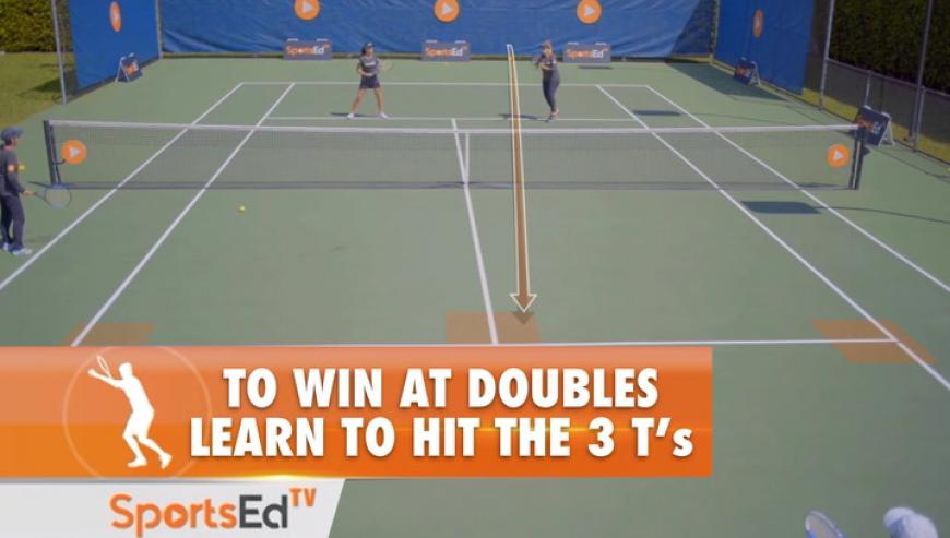 To Win At Doubles, Learn To Hit The 3 T's.
