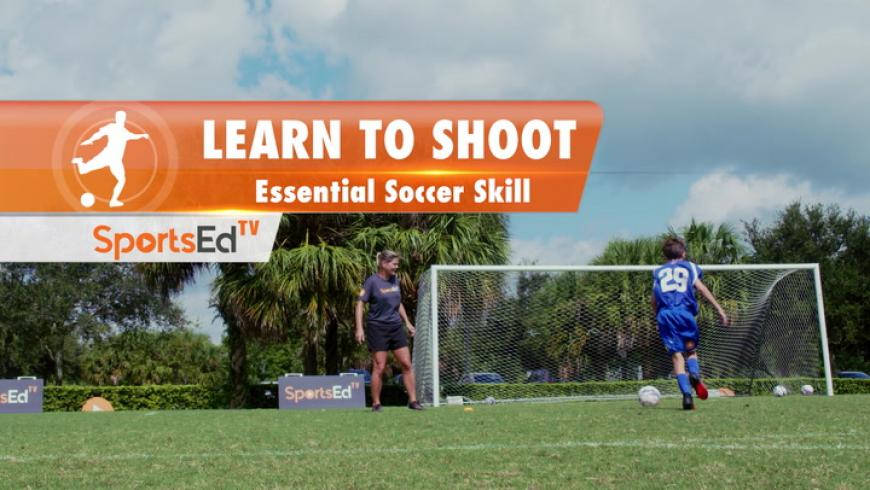LEARN TO SHOOT - Essential Soccer Skill • Ages 10-13