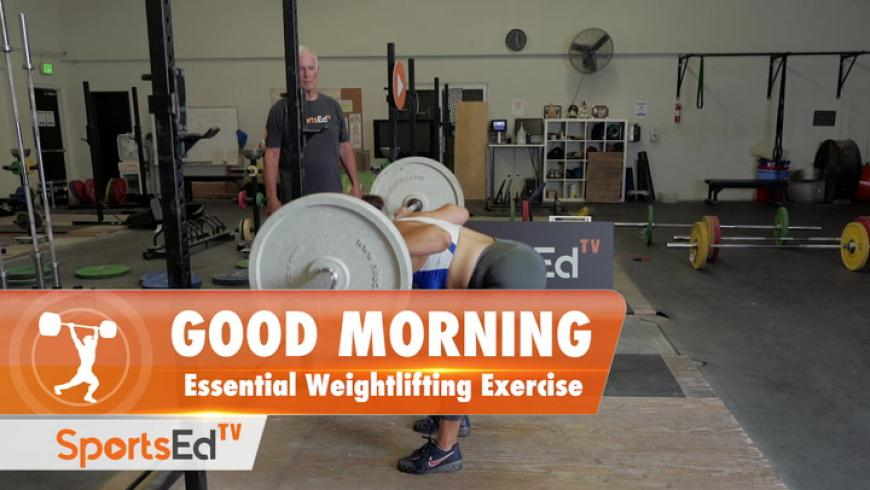 Good Morning - Essential Weightlifting Exercise