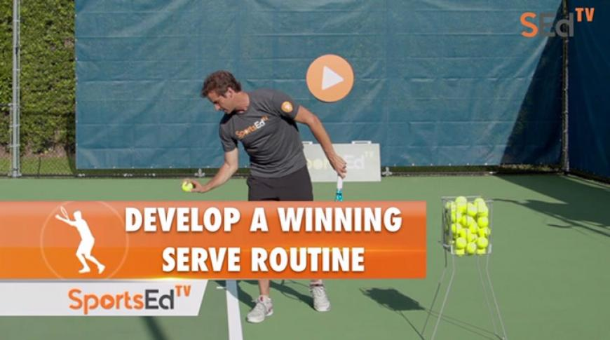 Develop A Winning Serve Routine