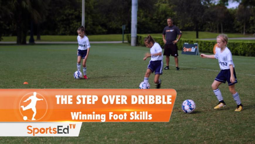 THE STEP OVER DRIBBLE - Winning Foot Skills • Ages 6-13