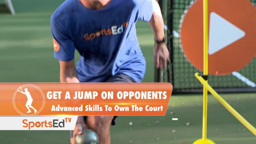 GET A JUMP ON OPPONENTS - Advanced Skills To Own The Court