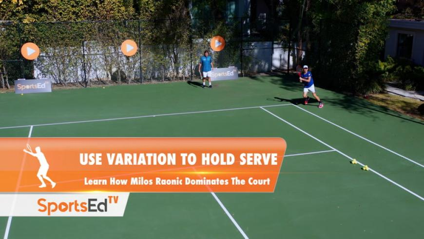 USE VARIATION TO HOLD SERVE - Learn How Milos Raonic Dominates The Court