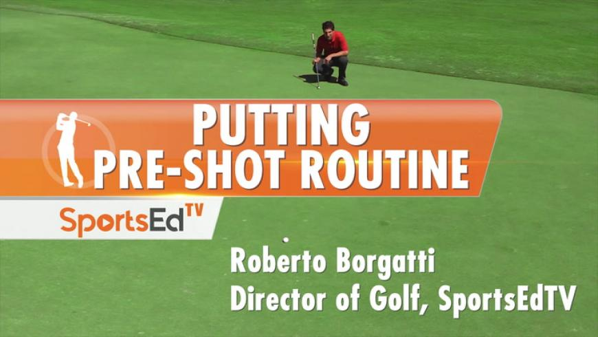Putting: Pre-Shot Routine