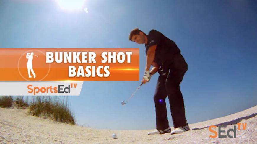 Bunker Shot Basics