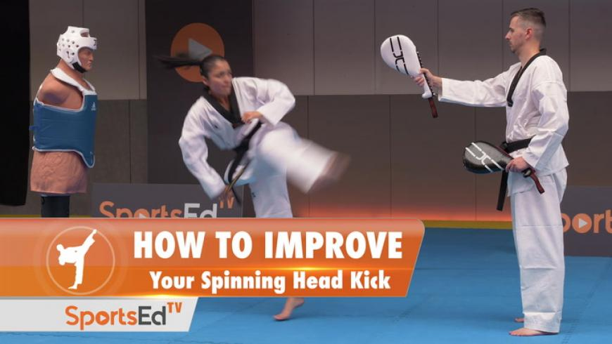 HOW TO IMPROVE YOUR SPINNING HEAD KICK