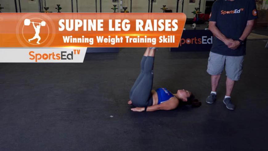 Supine Leg Raises - Winning Weight Training Skill