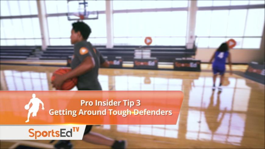Pro Insider Tip 3 - Getting Around Tough Defenders