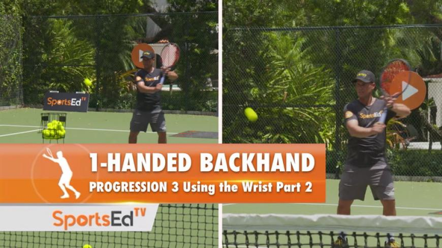 1-Handed Backhand Progression 3 - Using The Wrist Part 2