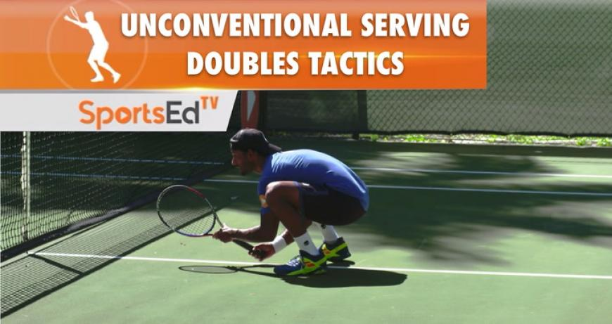 UNCONVENTIONAL SERVING DOUBLE TACTICS