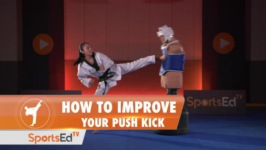 HOW TO IMPROVE YOUR PUSH KICK