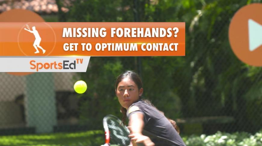 Forehand Overview Series Part 4 - Getting to Contact on the Forehand