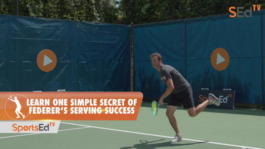 Learn One Simple Secret Of Federer's Serving Success