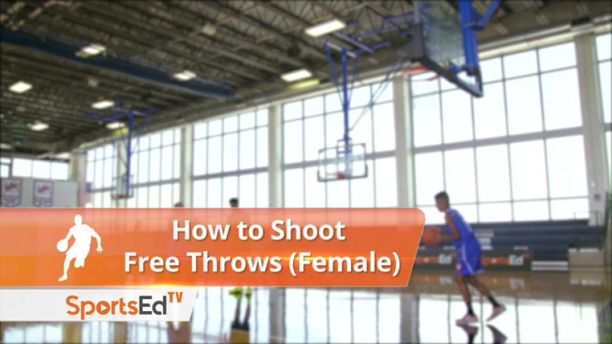 How to Shoot Free Throws (Female)