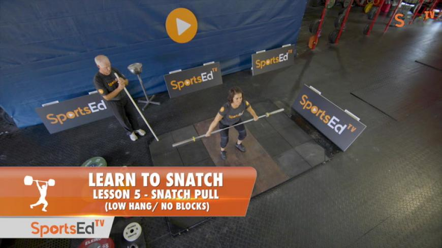 Learn to Snatch - Lesson 5 - Snatch Pull, Low Hang (No Blocks)