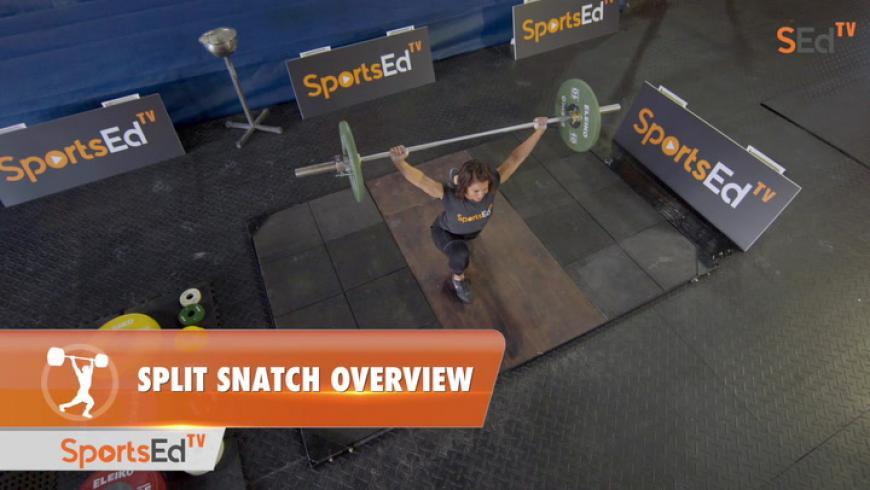 Learn To Snatch - Split Snatch Overview
