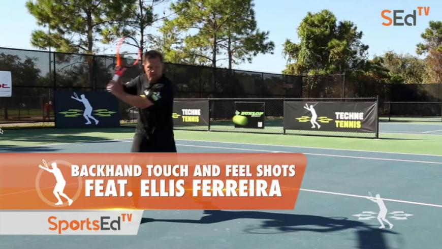 Backhand Touch & Feel Shots / Feat. Ellis Ferreira